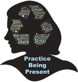 Practice Being Presentjpg.jpg